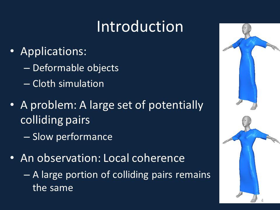 Runtime stage: Front-end and back-end filtering stages Front-end: eliminate redundant triangle pairs – Check estimated shortest distance – d e i (T 0, T 1 ) <= d e i+1 (T 0 ) + d e i+1 (T 1 ) +  d e i+1 (T 0 ) 15 Back-end: – Perform continuous collision detection Solve coplanar times for each primitive pair Compute shortest distances for verification