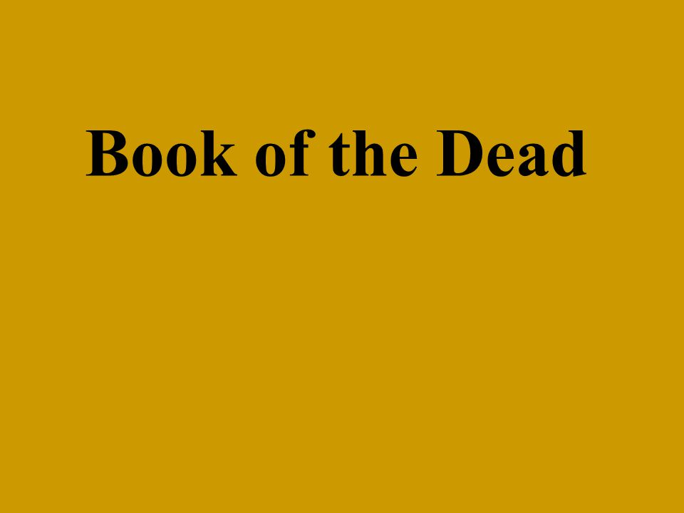The Book of the Dead was the name used for a number of mortuary texts in use in ancient Egypt.