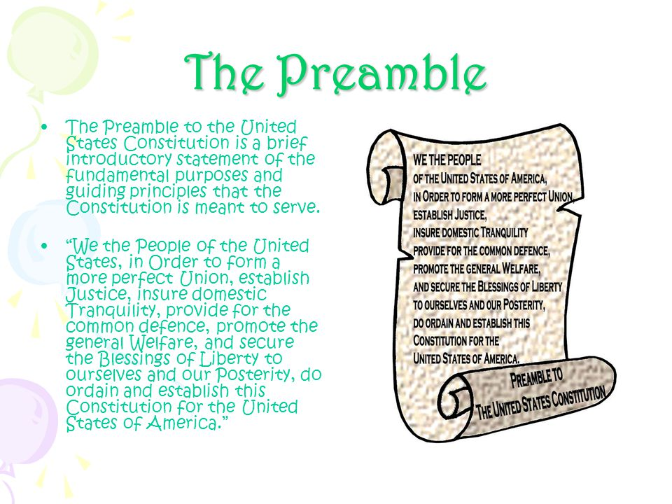 The Preamble The Preamble to the United States Constitution is a brief introductory statement of the fundamental purposes and guiding principles that the Constitution is meant to serve.
