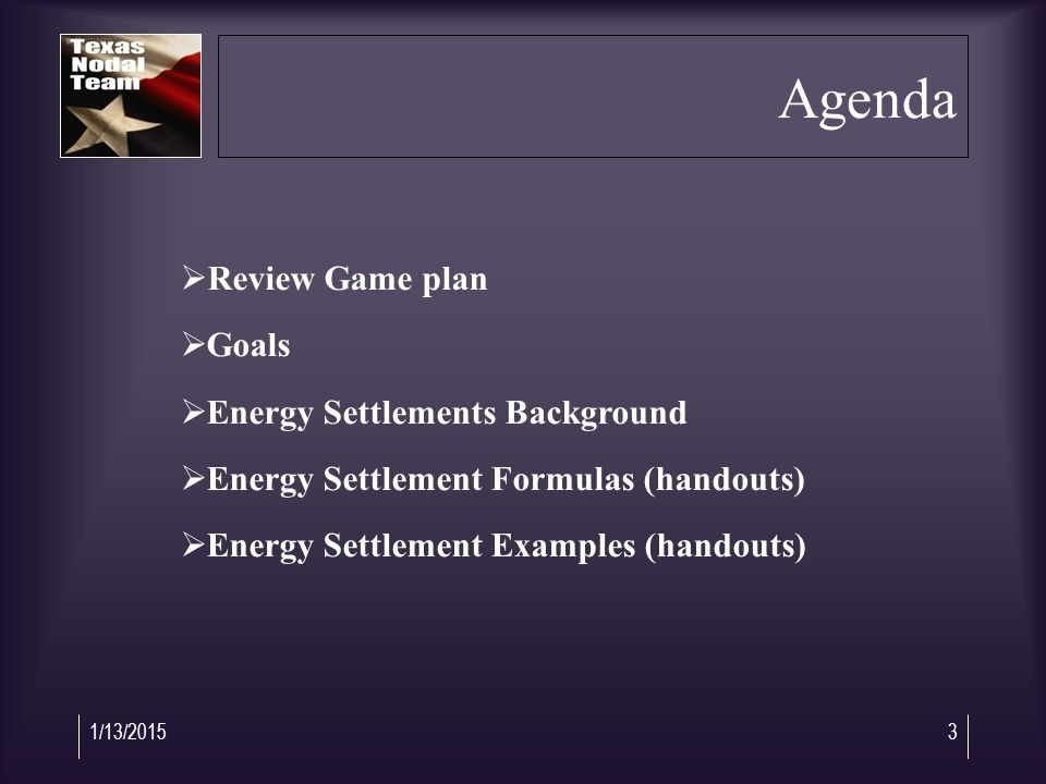 1/13/20154 Game Plan  April 6 th & 7 th :  Energy Settlement (complete)  AS Settlement (complete)  April 13 th :  DaRUC / HaRUC (complete) (examples sent out by 4/9)  CRRs  April 20 th :  Review all papers  April 21 th & 27 th :  Protocols Session