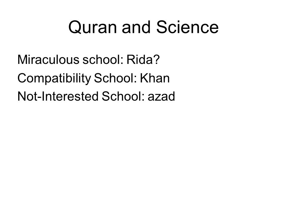 Quran and Science Miraculous school: Rida? Compatibility School: Khan Not-Interested School: azad