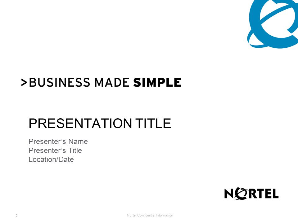 Nortel Confidential Information 23 >True Integration It is not a bolt on or inter-connected product from a third party.