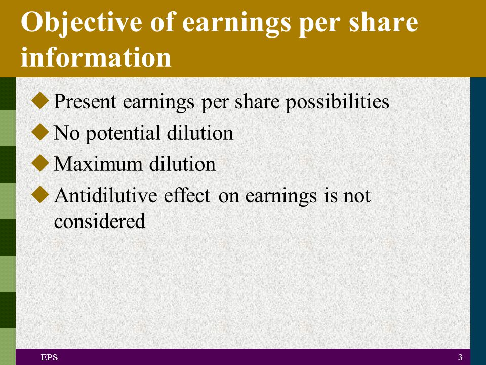 EPS14 Contingently issued shares uPassage of time uPassage of time along with other conditions uMaintenance of some level of earnings uAttainment of some level of earnings uChanges in market price of shares uOccurrence of events unrelated to earnings or market price Based on: