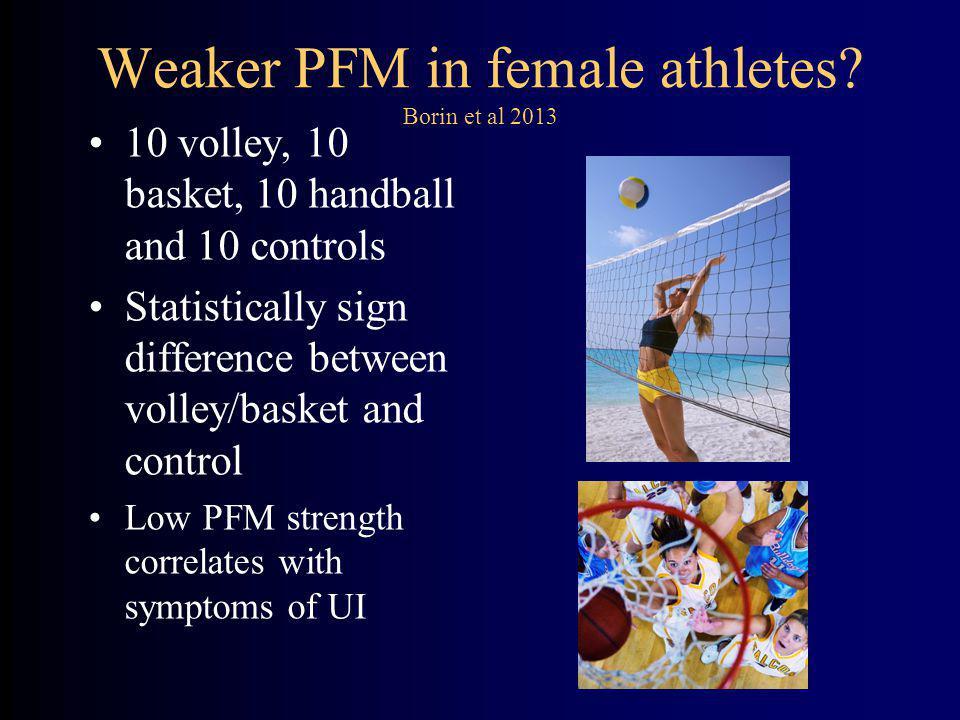 Weaker PFM in female athletes.