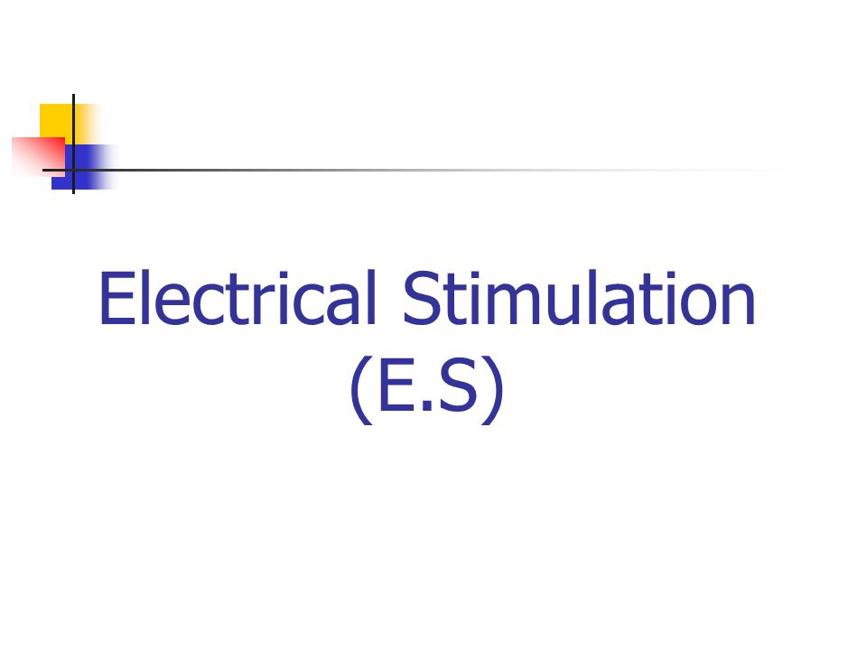 Other Methods of E.S Faradism : Maximal stimulus & short bursts Interferential Therapy : Two interfering medium-frequency that product low frequency stimulation in the area of interest 1)Bipolar technique 2)Four electrodes technique