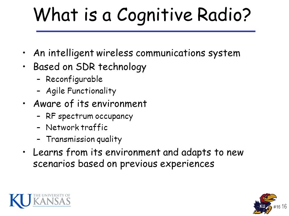 #16 16 What is a Cognitive Radio.