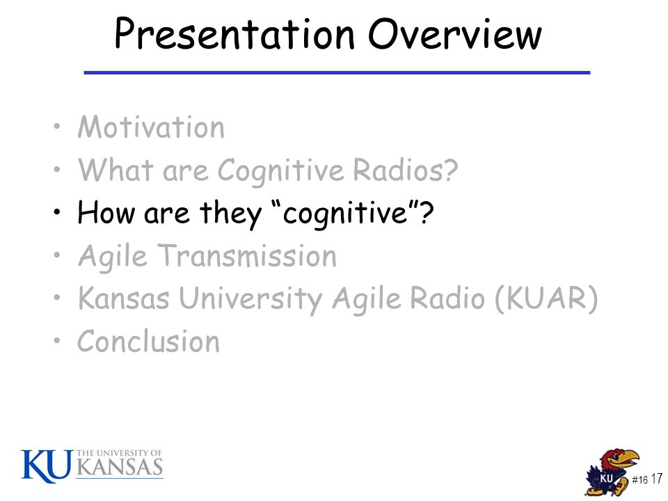 #16 17 Presentation Overview Motivation What are Cognitive Radios.