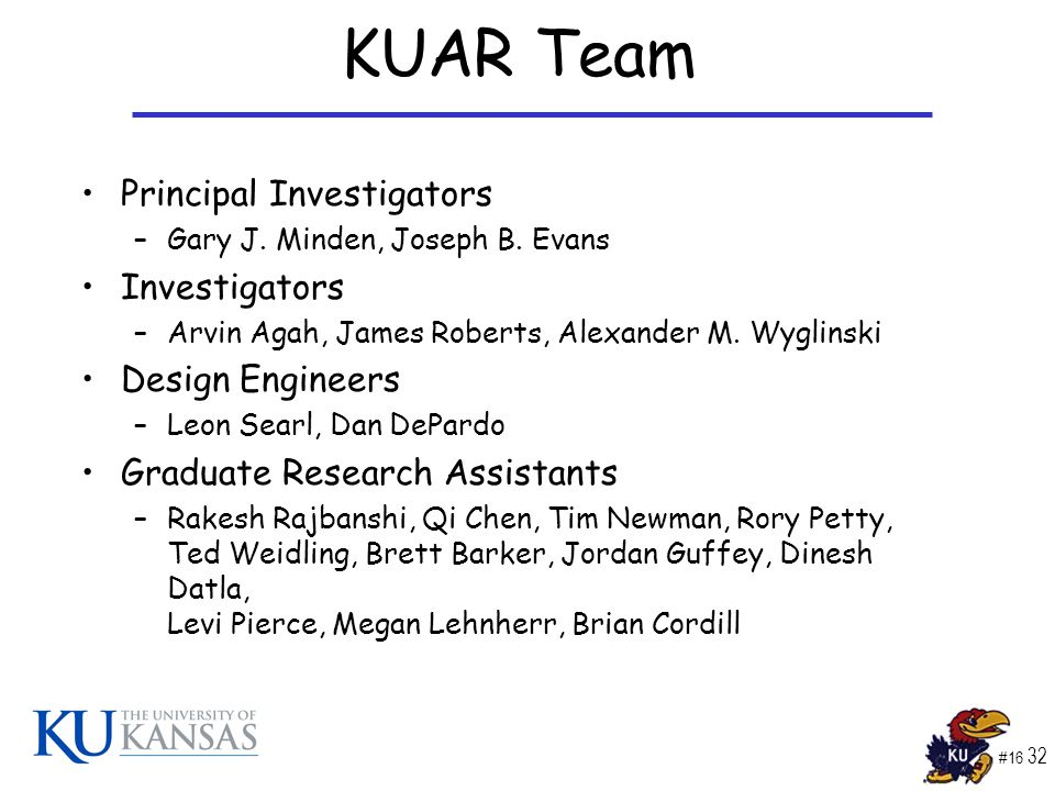 #16 32 KUAR Team Principal Investigators –Gary J. Minden, Joseph B.