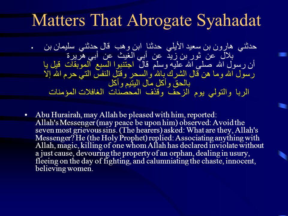 Matters That Abrogate Syahadat  حدثني  هارون بن سعيد الأيلي  حدثنا  ابن وهب  قال حدثني  سليمان بن بلال  عن  ثور بن زيد  عن  أبي الغ