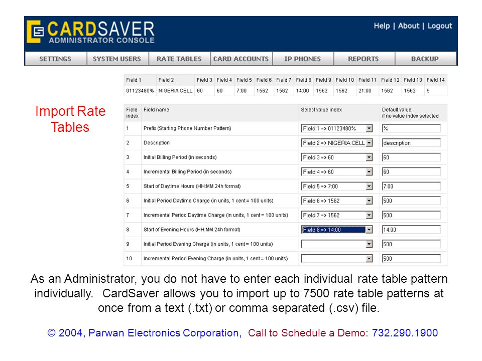 As an Administrator, you do not have to enter each individual rate table pattern individually. CardSaver allows you to import up to 7500 rate table pa
