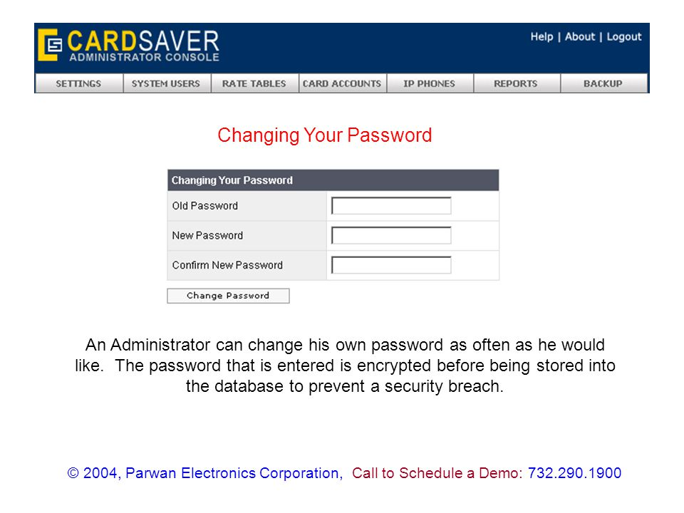 In order for a customer to make a call through the CardSaver system, he must have a Card Account or an IP Phone.