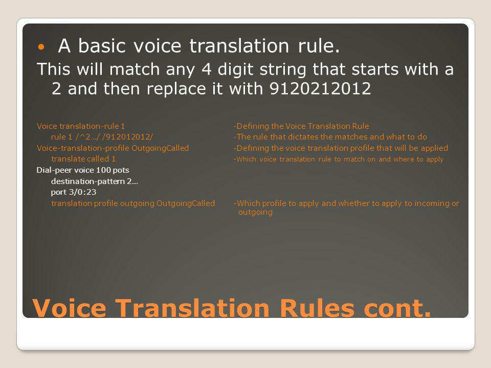 Voice Translation Rules cont. A basic voice translation rule.
