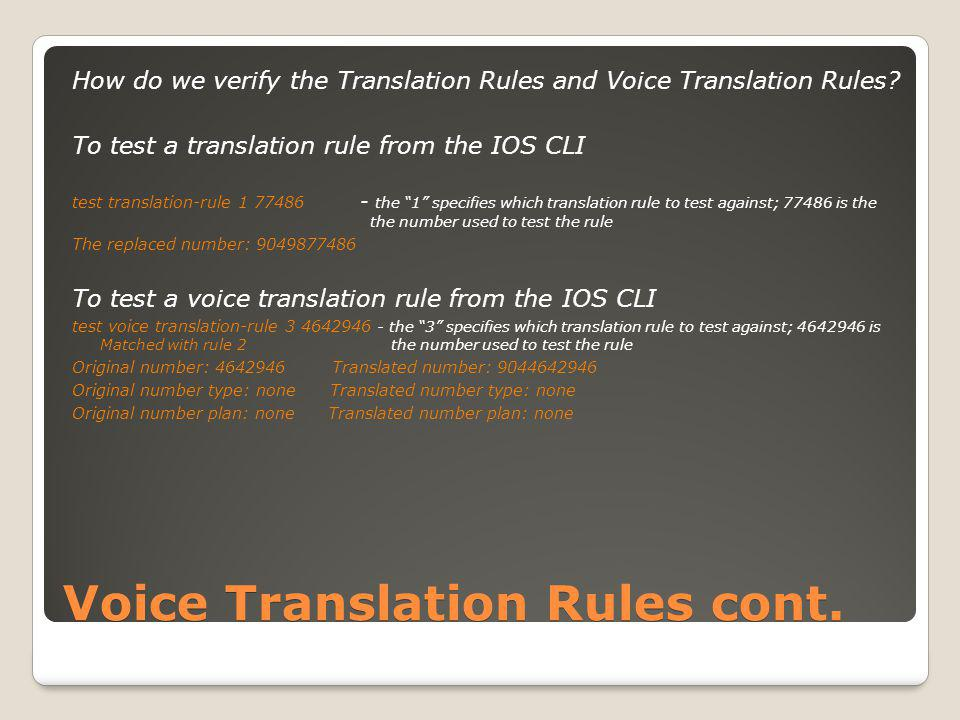 Voice Translation Rules cont. How do we verify the Translation Rules and Voice Translation Rules.