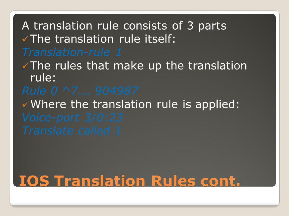 Voice Translation Rules cont.How we use Voice Translation rules on our network.
