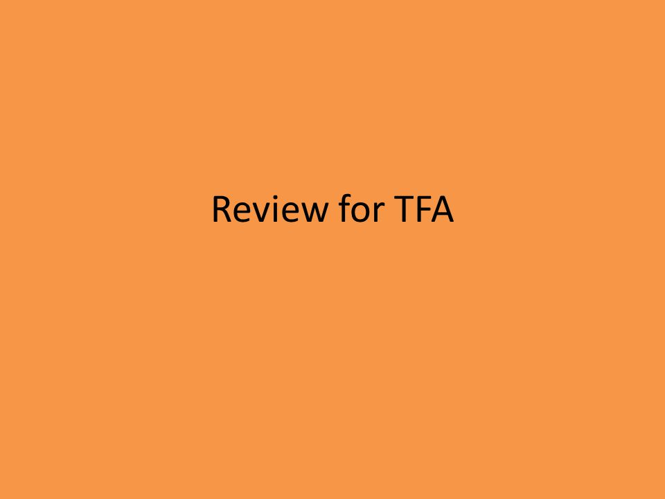 Review for TFA
