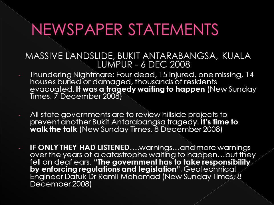 MASSIVE LANDSLIDE, BUKIT ANTARABANGSA, KUALA LUMPUR - 6 DEC 2008 - Thundering Nightmare: Four dead, 15 injured, one missing, 14 houses buried or damaged, thousands of residents evacuated.