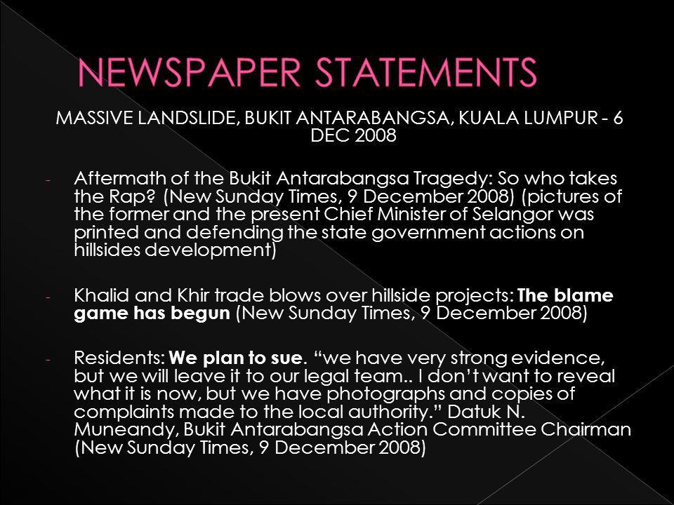 MASSIVE LANDSLIDE, BUKIT ANTARABANGSA, KUALA LUMPUR - 6 DEC 2008 - Aftermath of the Bukit Antarabangsa Tragedy: So who takes the Rap.