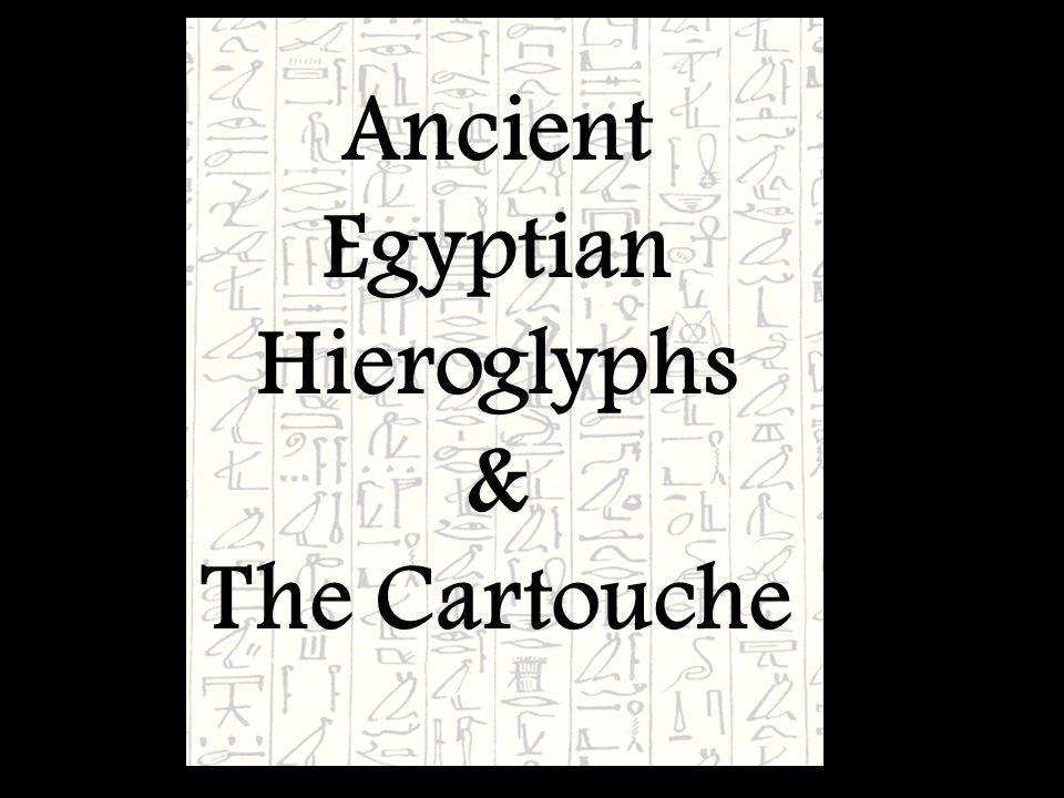 Ancient Egyptian Hieroglyphs & The Cartouche