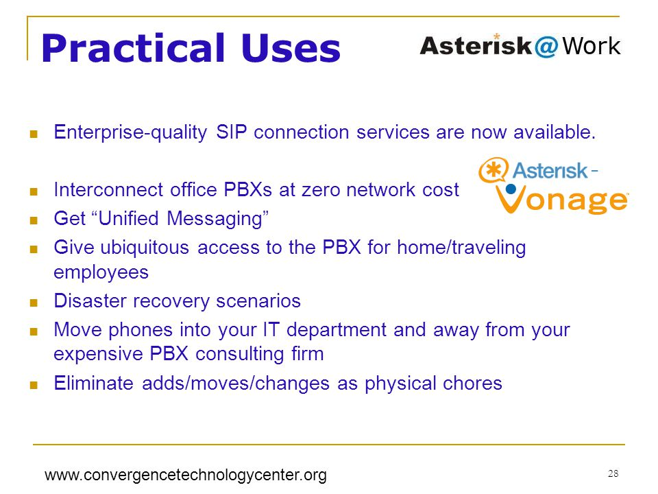 www.convergencetechnologycenter.org 28 Practical Uses Enterprise-quality SIP connection services are now available.