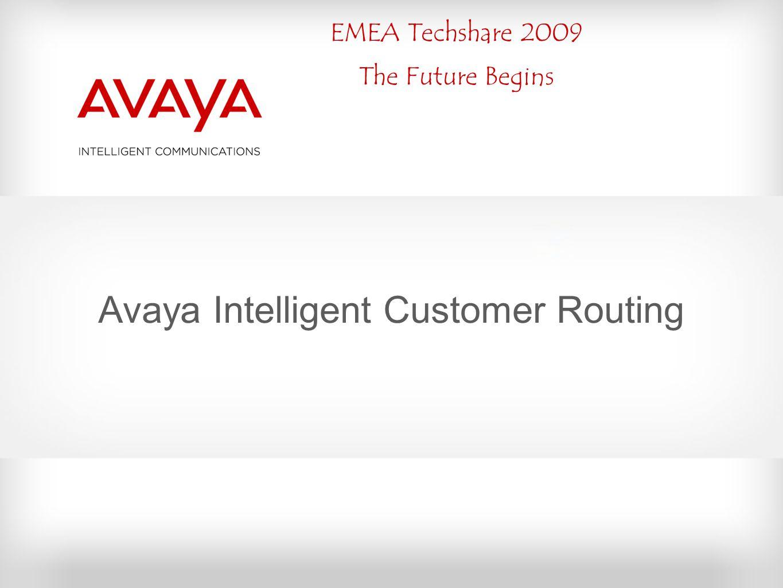 EMEA Techshare 2009 The Future Begins Avaya Intelligent Customer Routing