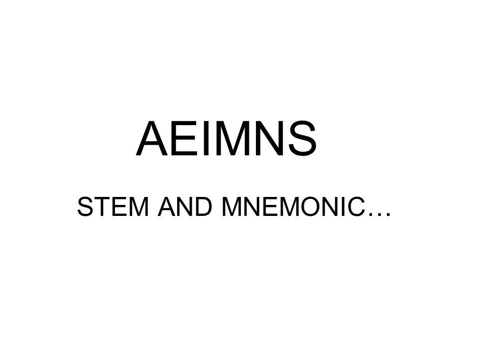AEIMNS STEM AND MNEMONIC…