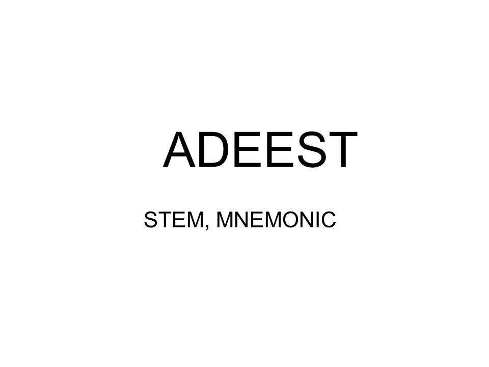 ADEEST STEM, MNEMONIC