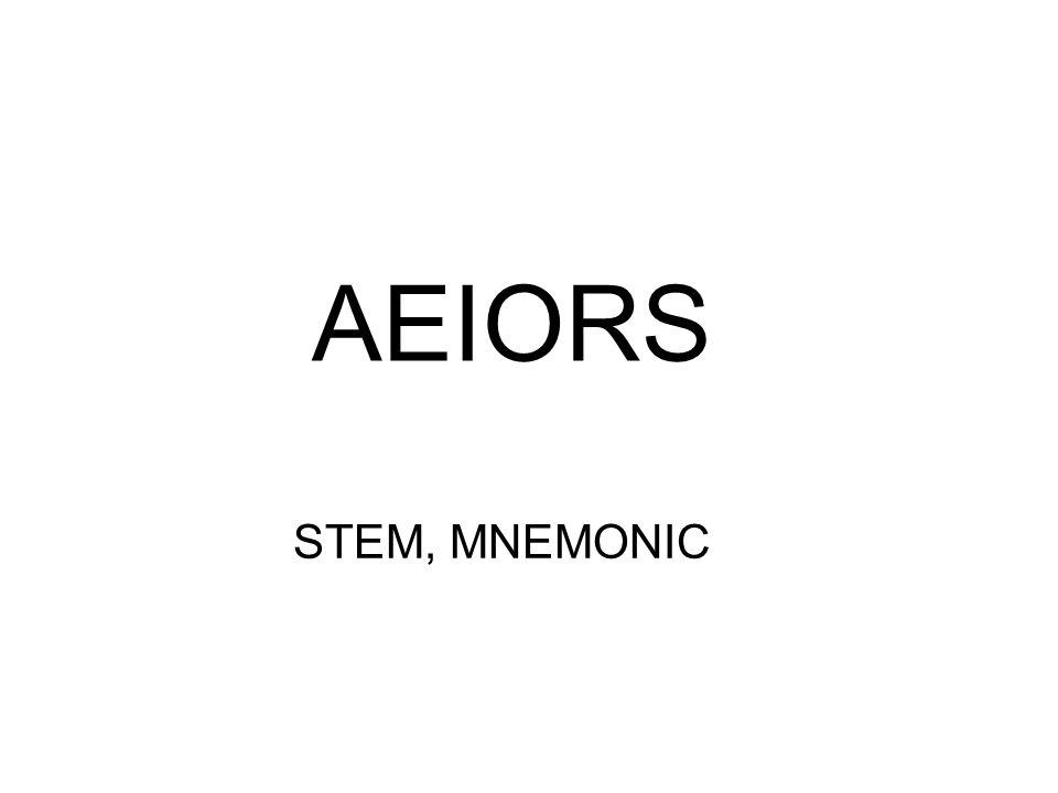 AEIORS STEM, MNEMONIC