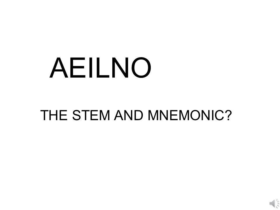 AEILNO THE STEM AND MNEMONIC?