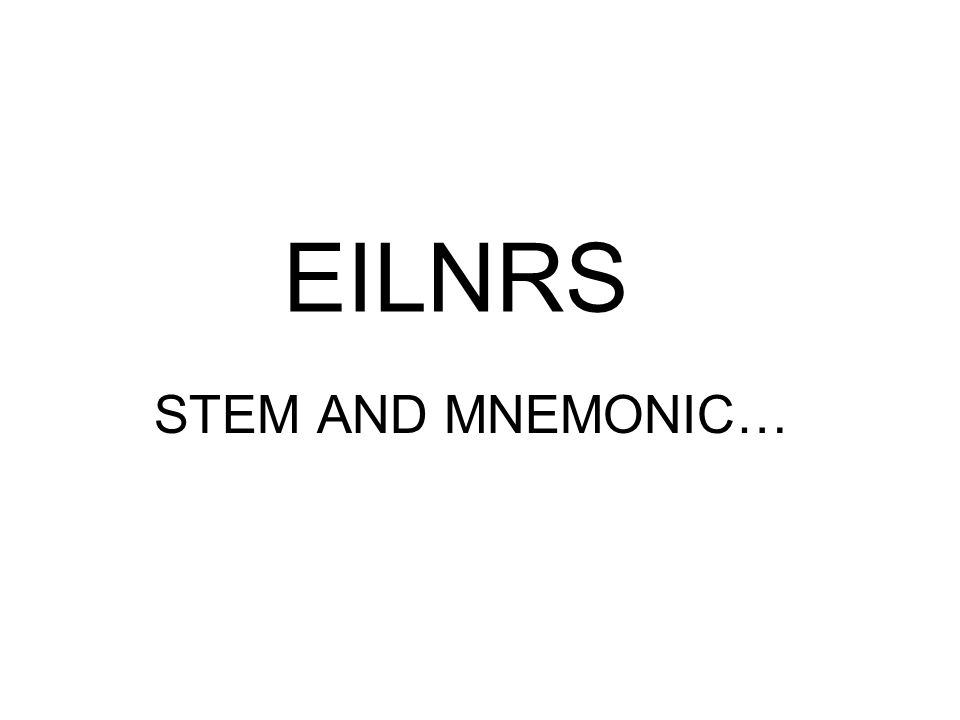 EILNRS STEM AND MNEMONIC…