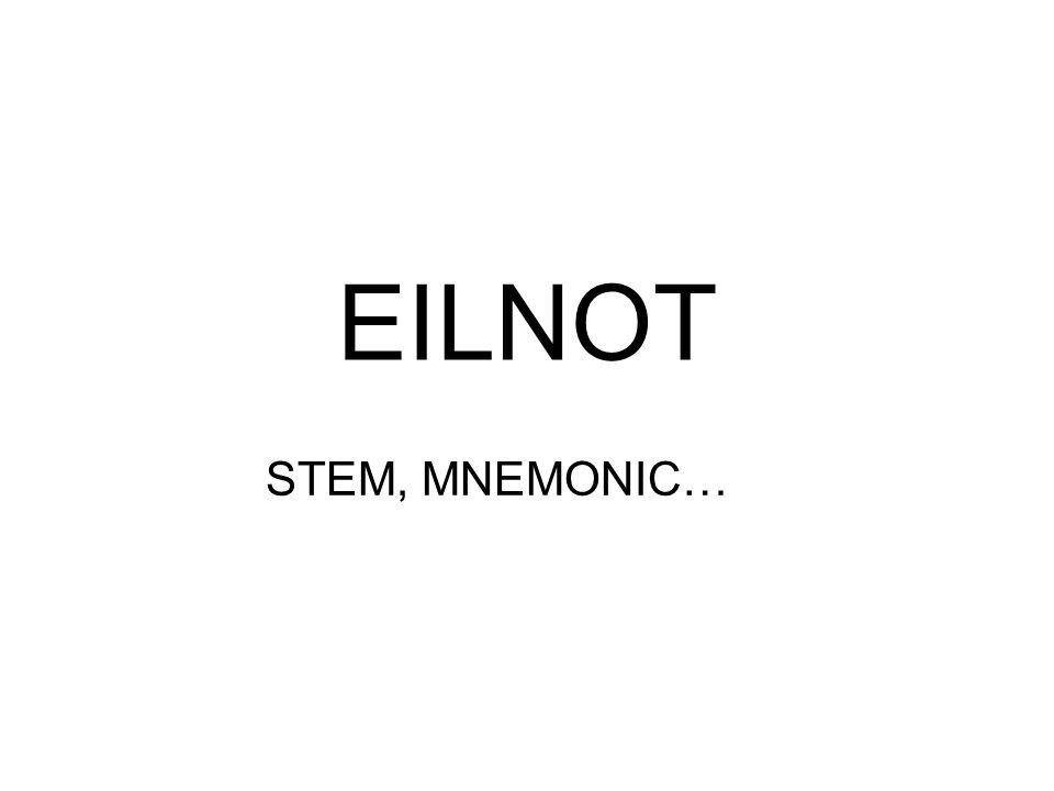 EILNOT STEM, MNEMONIC…