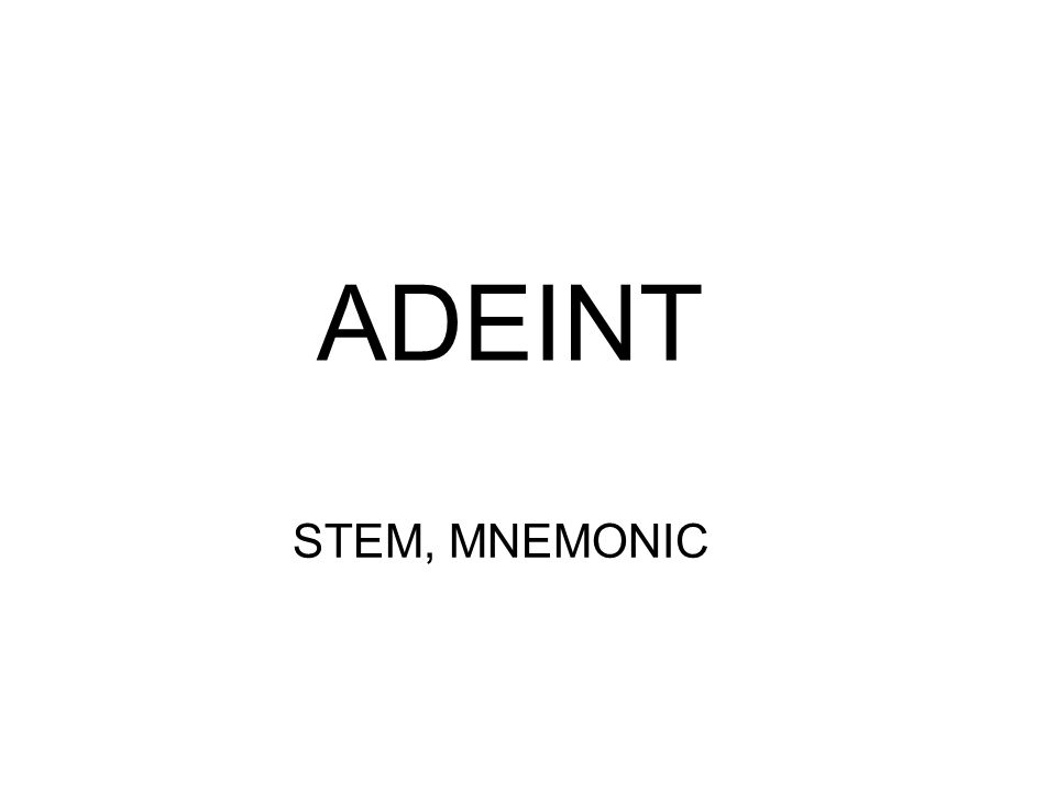 ADEINT STEM, MNEMONIC