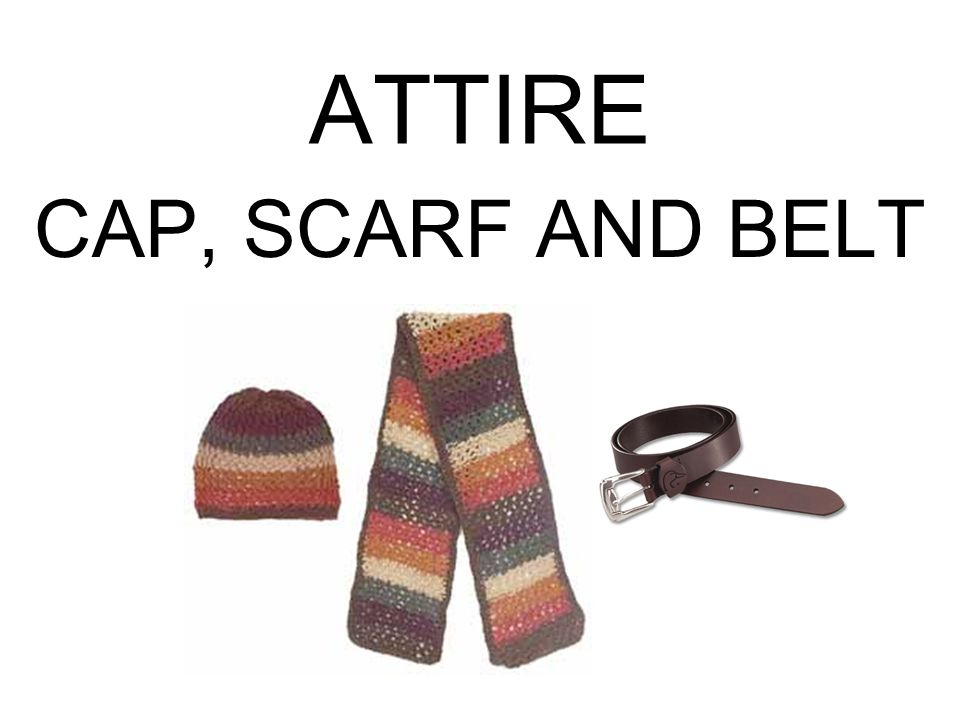 ATTIRE CAP, SCARF AND BELT