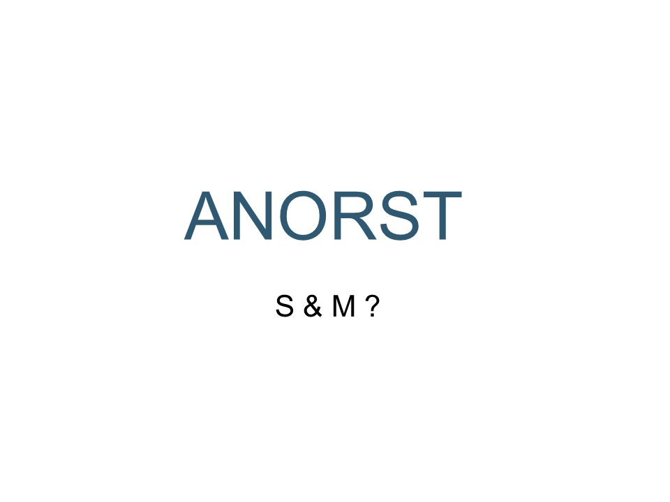 ANORST S & M