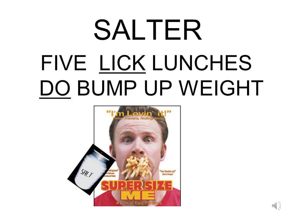 SALTER FIVE LICK LUNCHES DO BUMP UP WEIGHT