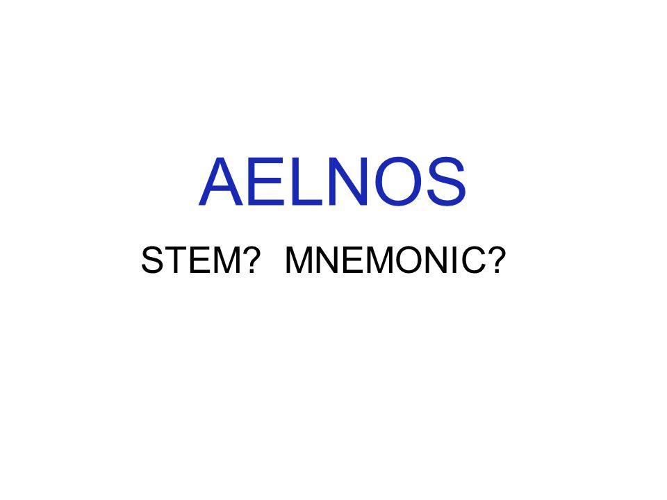 AELNOS STEM? MNEMONIC?