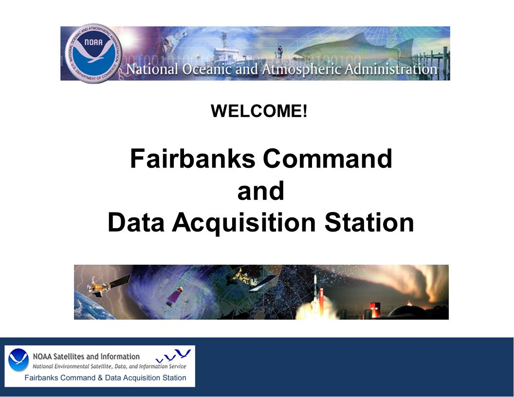 Fairbanks Command and Data Acquisition Station WELCOME!