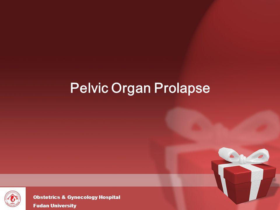 Obstetrics & Gynecology Hospital Fudan University Pelvic Organ Prolapse