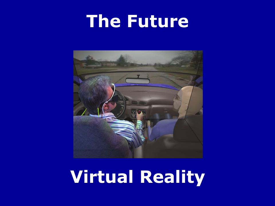 The Future Virtual Reality