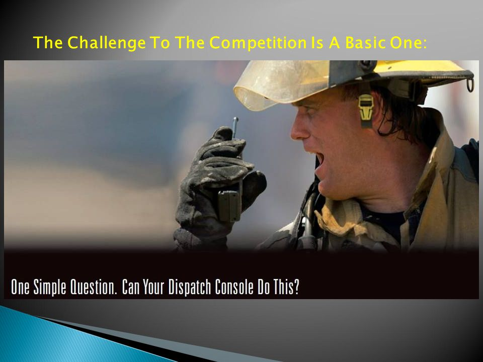 The Challenge To The Competition Is A Basic One: