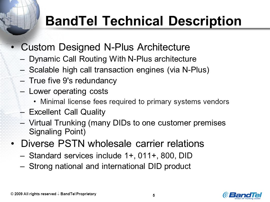 © 2009 All rights reserved  BandTel Proprietary Summary Understanding SIP Trunking allows you to make informed, effective choices.
