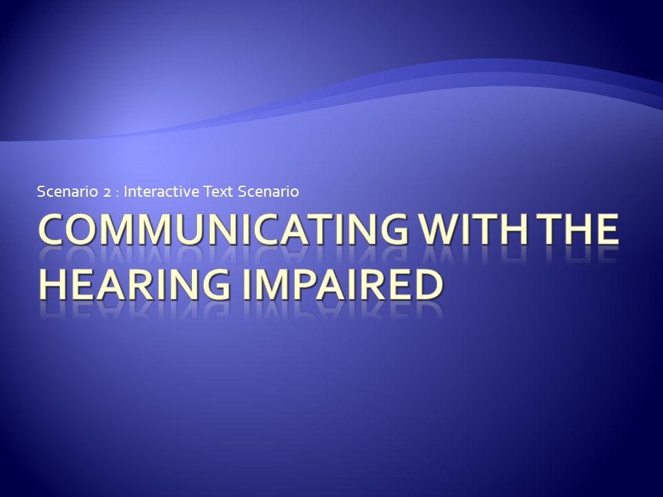 Scenario 2 : Interactive Text Scenario