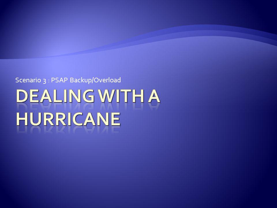 Scenario 3 : PSAP Backup/Overload