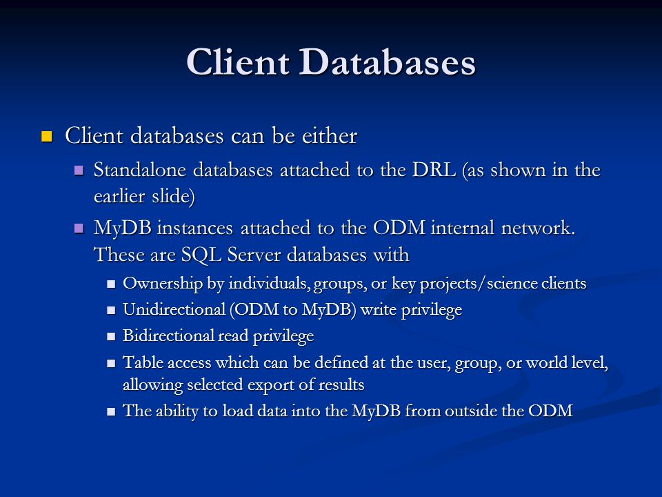 Client Databases Client databases can be either Client databases can be either Standalone databases attached to the DRL (as shown in the earlier slide