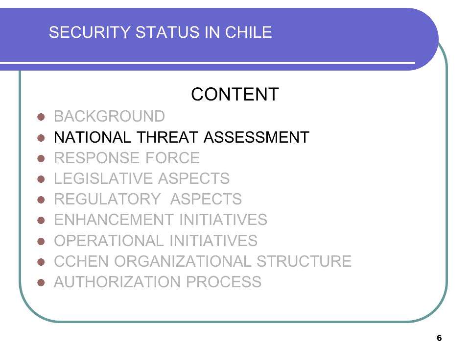 27 SECURITY STATUS IN CHILE AUTHORIZATION PROCESS LICENSING Decree No.87/84 clearly defines the need and the content of a physical protection plan, and establishes that the licensing process should include an assessment of this plan for granting a formal authorization of the physical protection system implemented by the operator.