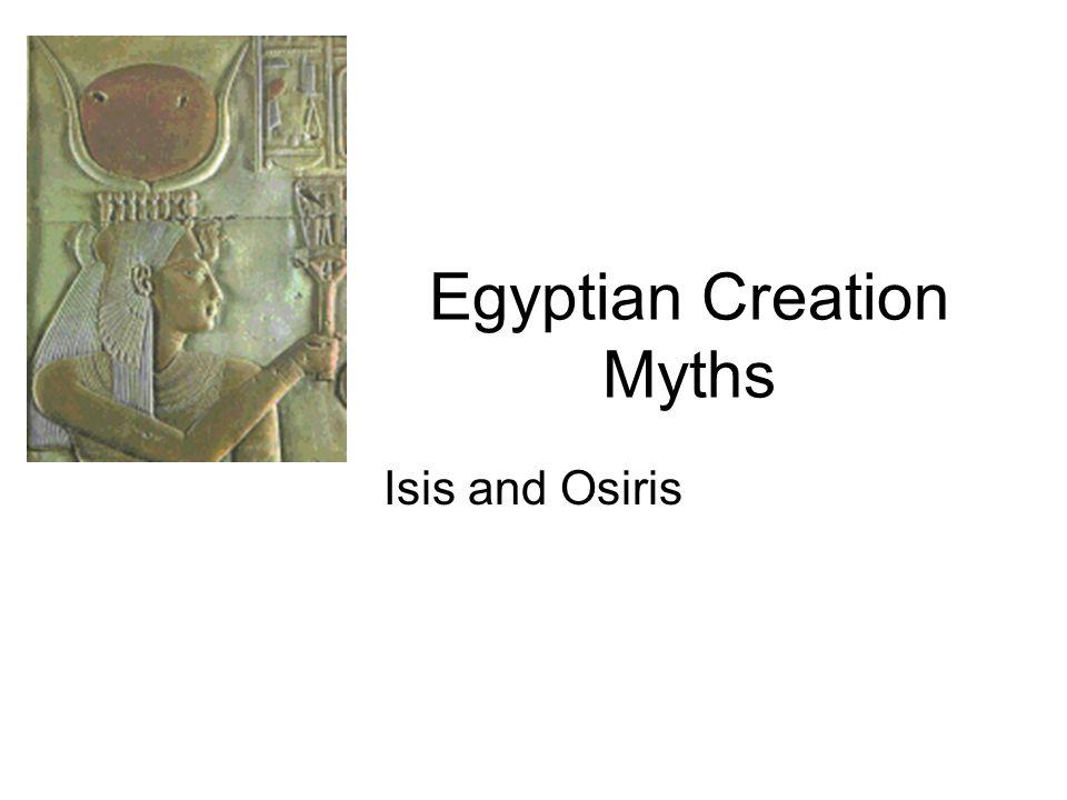 Egyptian Creation Myths Isis and Osiris