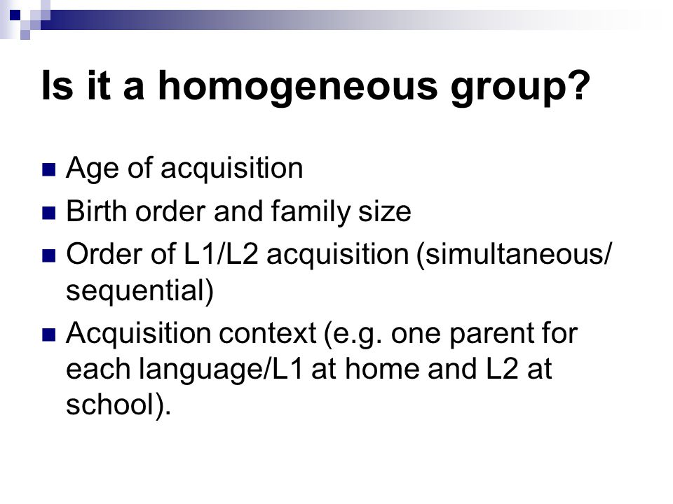 Is it a homogeneous group.