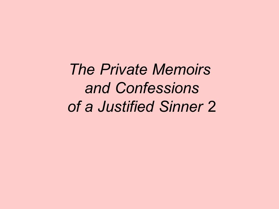 The Private Memoirs and Confessions of a Justified Sinner 2