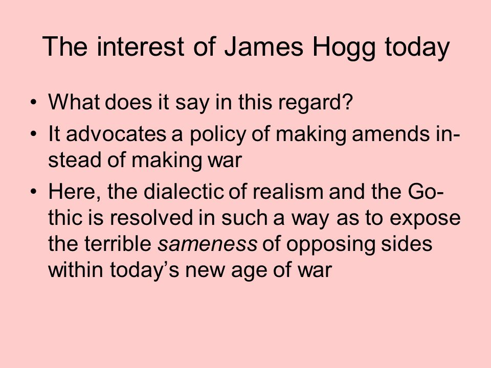 The interest of James Hogg today What does it say in this regard.