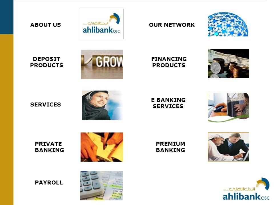 ABOUT USOUR NETWORK DEPOSIT PRODUCTS FINANCING PRODUCTS SERVICES E BANKING SERVICES PRIVATE BANKING PREMIUM BANKING PAYROLL