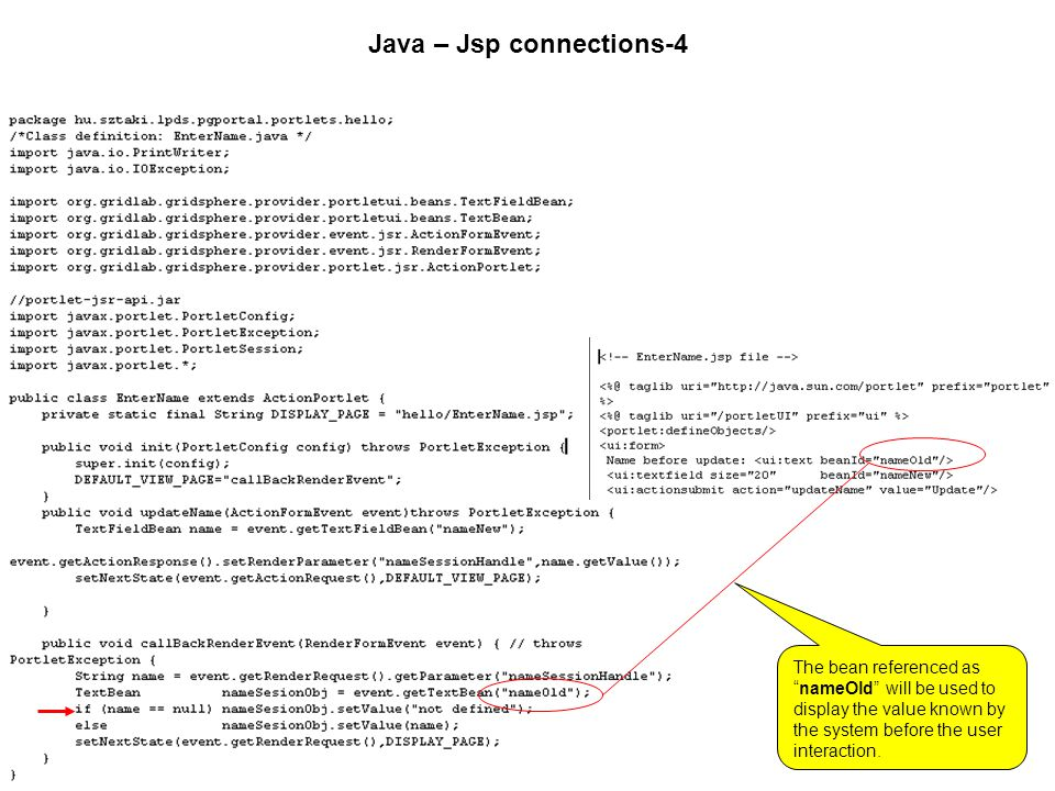 Java – Jsp connections-4 The bean referenced as nameOld will be used to display the value known by the system before the user interaction.